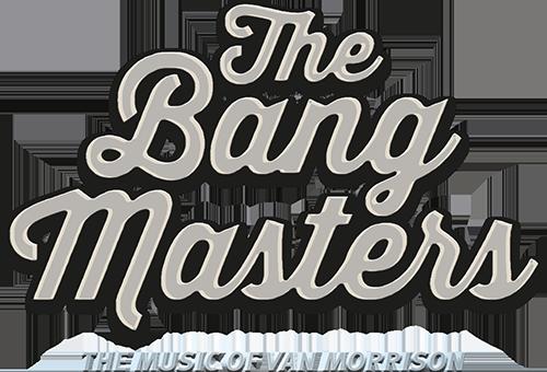Bangmasters - Van Morrison Cover & Tribute